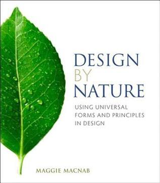 Design Nature: Using Universal Forms and Principles in Design by Macnab Maggie