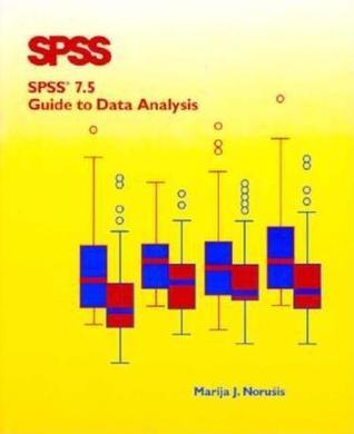SPSS 7.5 Guide to Data Analysis  by  Marija J. Norusis
