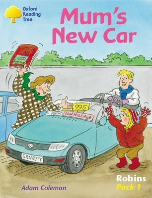 Mums New Car (Oxford Reading Tree: Robins: Pack 1) Adam Coleman