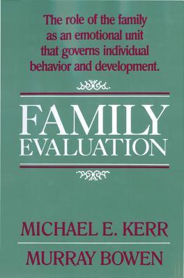 Family Evaluation  by  Michael E. Kerr