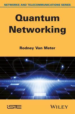 Quantum Networking  by  Thomas E. Van Meter