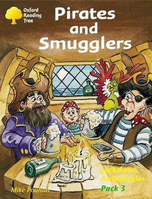 Pirates and Smugglers (Oxford Reading Tree: Stages 8-11: Jackdaws Anthologies: Pack 3) Adam Coleman