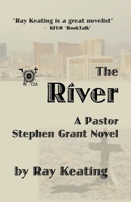 The River: A Pastor Stephen Grant Novel Ray Keating