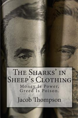 The Sharks in Sheeps Clothing Jacob Thompson  Jr.