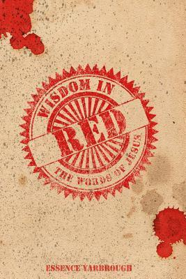 Wisdom in Red Essence Yarbrough