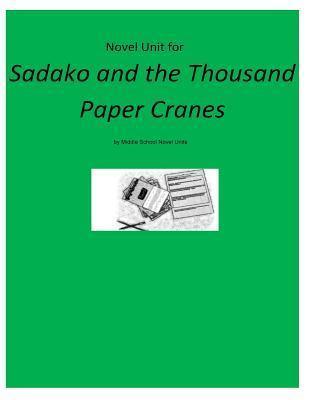Novel Unit for Sadako and the Thousand Paper Cranes  by  Novel Units, Inc.