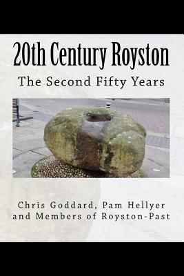 20th Century Royston - The Second 50 Years Pam Hellyer
