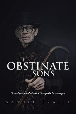 The Obstinate Sons  by  Samuel Braide