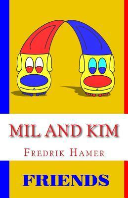 Mil and Kim: Friends Fredrik Hamer