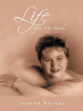 Life After My Stroke Joanna Barnes