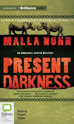 Present Darkness: A Novel Malla Nunn