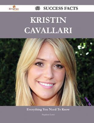 Kristin Cavallari 63 Success Facts - Everything You Need to Know about Kristin Cavallari  by  Stephen Lowe