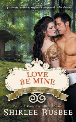 Love Be Mine (the Louisiana Ladies Series, Book 3)  by  Shirlee Busbee
