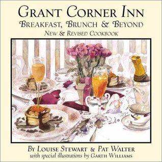 Grant Corner Inn: Breakfast & Brunch Cookbook  by  Louise Stewart