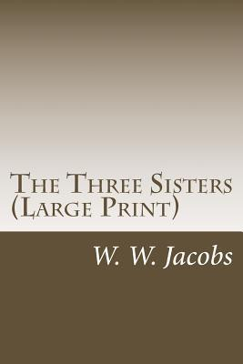 The Three Sisters  by  W.W. Jacobs