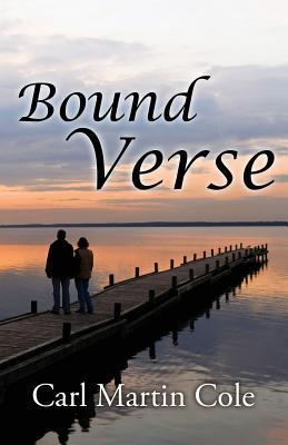 Bound Verse  by  Carl Martin Cole