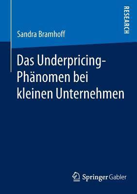 Das Underpricing-Phanomen Bei Kleinen Unternehmen  by  Sandra Bramhoff
