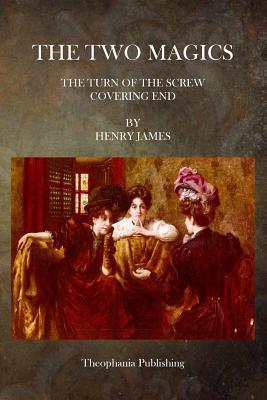 The Two Magics: The Turn of the Screw Covering End Henry James