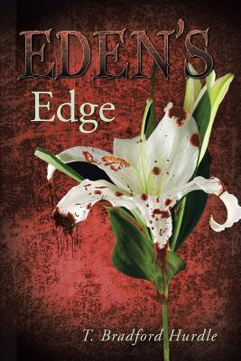 Edens Edge  by  T. Bradford Hurdle