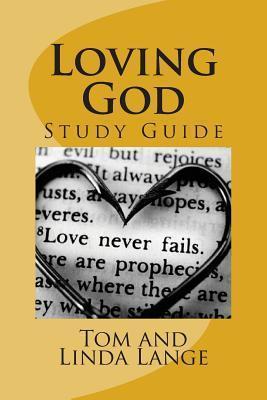 Loving God - Study Guide: Accompanies the Loving God Book Linda Lange