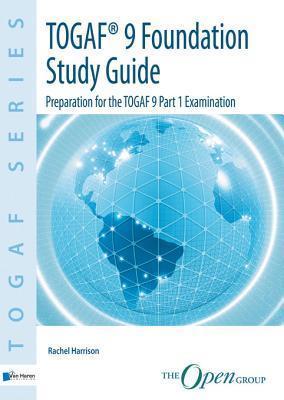 Togaf 9 Foundation  / deel Study Guide Rachel Harrison