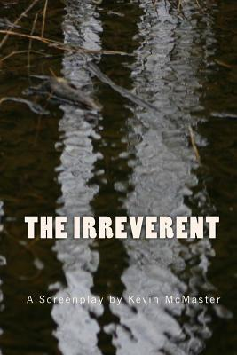 The Irreverent  by  Kevin McMaster