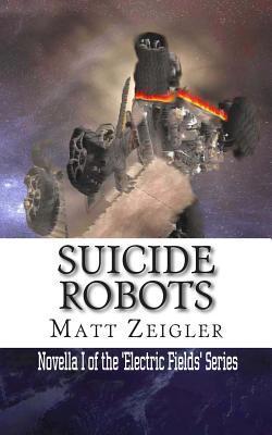 Suicide Robots  by  Matt Zeigler