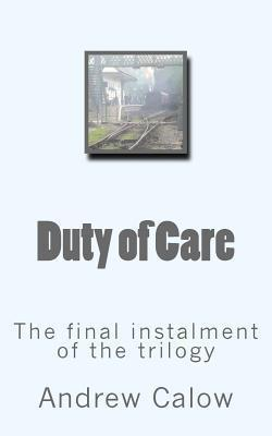 Duty of Care: The Final Instalment of the Trilogy  by  Andrew Calow