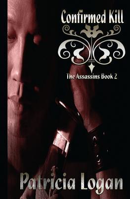 Confirmed Kill (Assassins, #2) Patricia Logan