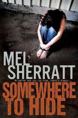Somewhere to Hide  by  Mel Sherratt