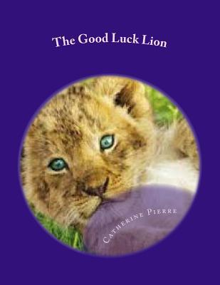 The Good Luck Lion  by  Catherine Pierre
