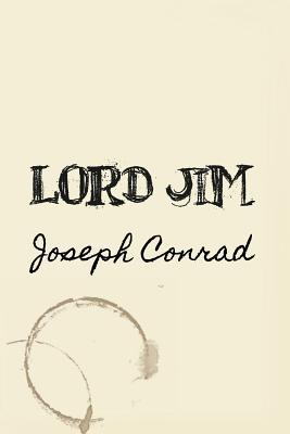 Lord Jim: Original and Unabridged  by  Joseph Conrad