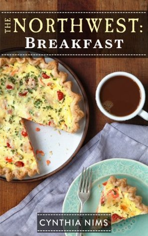 Breakfast (The Northwest Cookbooks) Cynthia Nims