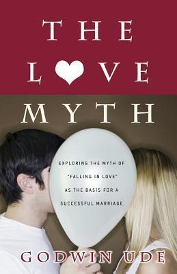 The Love Myth Godwin Ude