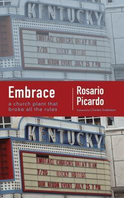 Embrace: A Church Plant That Broke All the Rules  by  Rosario Picardo
