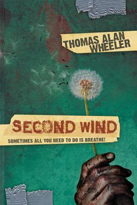 Second Wind: Sometimes All You Need to Do Is Breathe  by  Thomas Wheeler