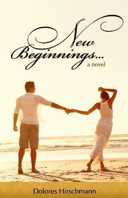 New Beginnings  by  Dolores Hirschmann