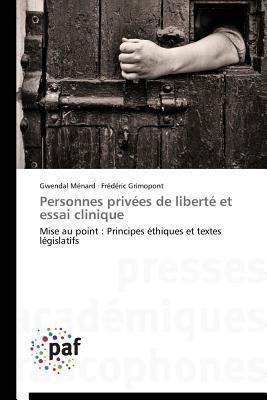 Personnes Privees de Liberte Et Essai Clinique  by  Menard Gwendal