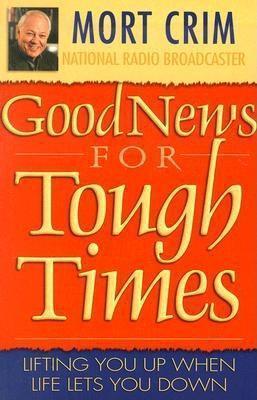 Good News for Tough Times Mort Crim