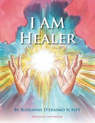 I Am Healer Roseanne DErasmo Script