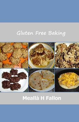 Gluten Free Baking Mealla H. Fallon