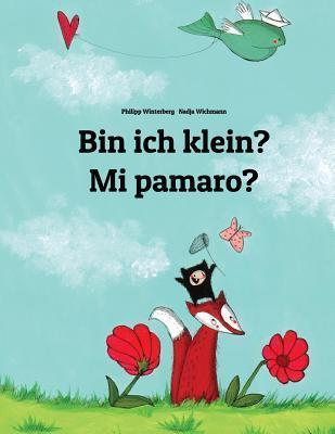 Bin Ich Klein? Mi Pamaro?  by  Philipp Winterberg