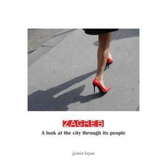 Zagreb - A Look at the City Through Its People Jasmin Krpan