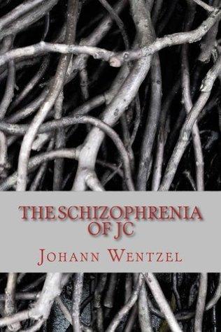 The Schizophrenia of JC  by  Johann Wentzel