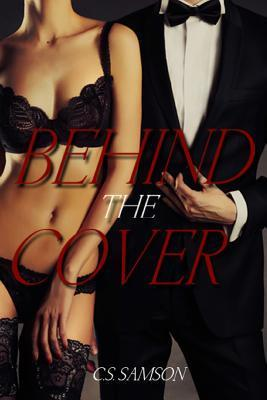 Behind the Cover  by  C S Samson