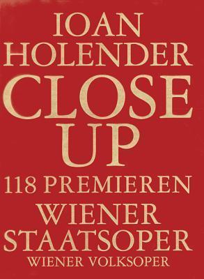 Close Up: 118 Premieres, Vienna State Opera, Wiener Volksoper Ioan Holender