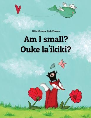 Am I Small? Ouke Laikiki?  by  Philipp Winterberg