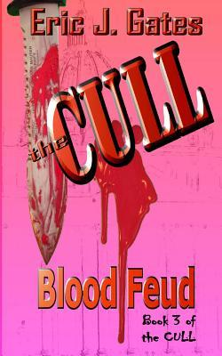 The Cull: Blood Feud  by  Eric J Gates