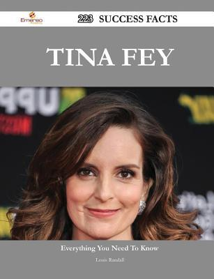Tina Fey 223 Success Facts - Everything You Need to Know about Tina Fey Louis Randall