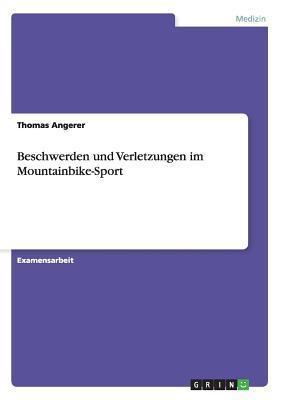 Beschwerden Und Verletzungen Im Mountainbike-Sport Thomas Angerer